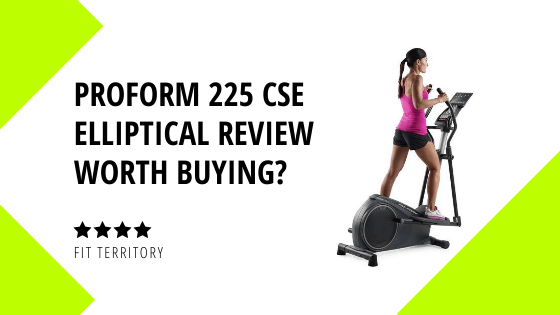 Proform 225 CSE Elliptical Review