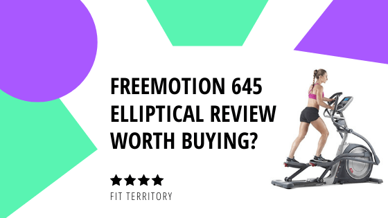 FreeMotion 645 Elliptical Review